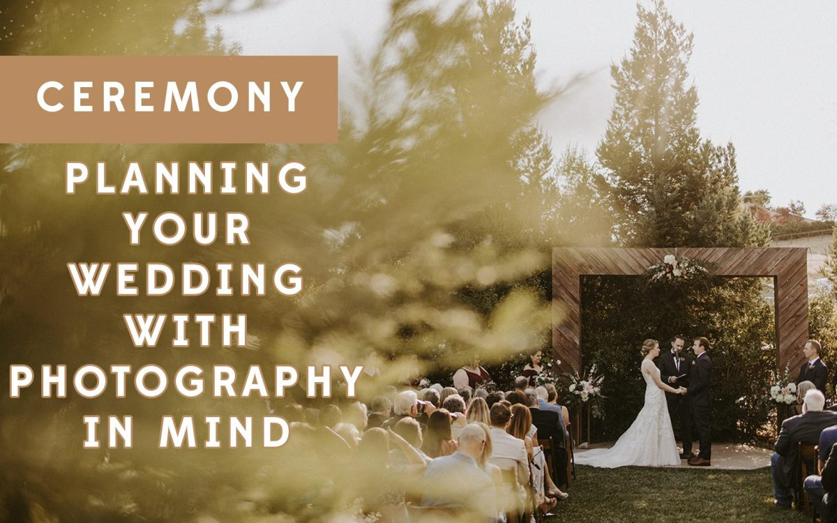 Planning Your Wedding with Photography in Mind: Ceremony