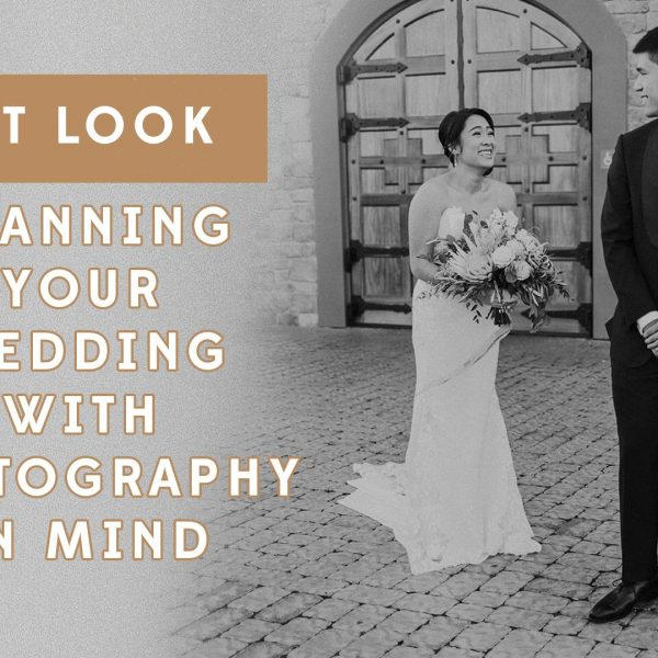 Planning Your Wedding with Photography in Mind: First Look