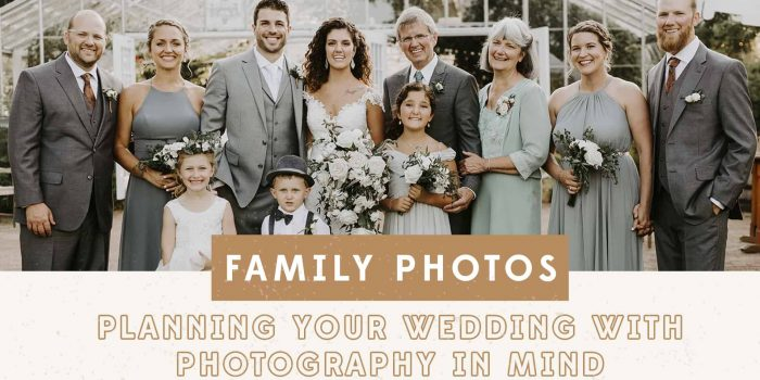 Planning Your Wedding With Photography in Mind: Family Photos