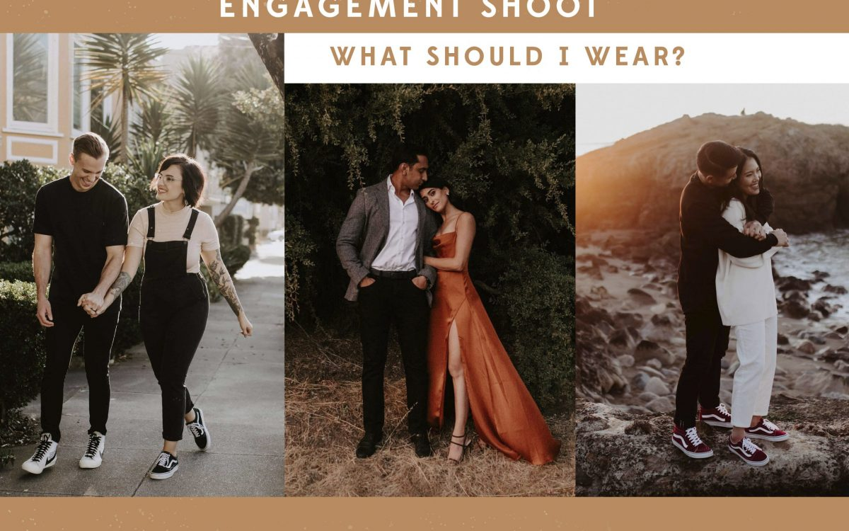 What Should I wear to my engagement shoot in california